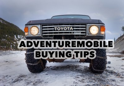 Adventuremobile buying tips