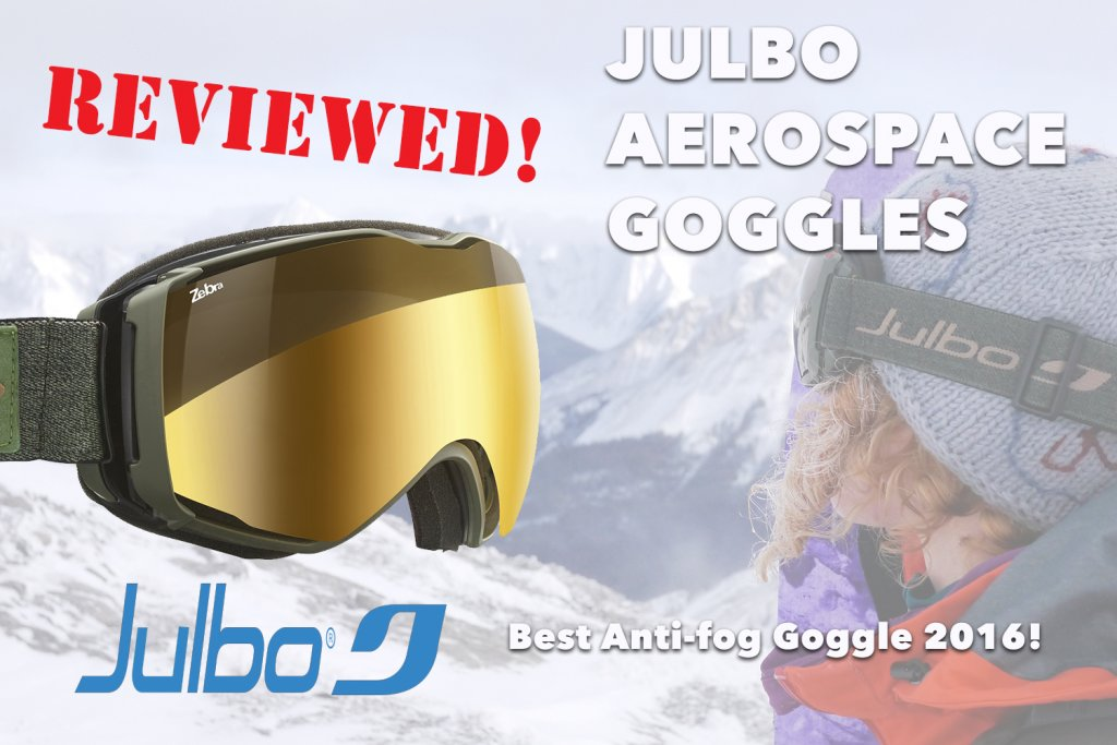 Review of the Julbo Aerospace Googles by Mountain Moxie